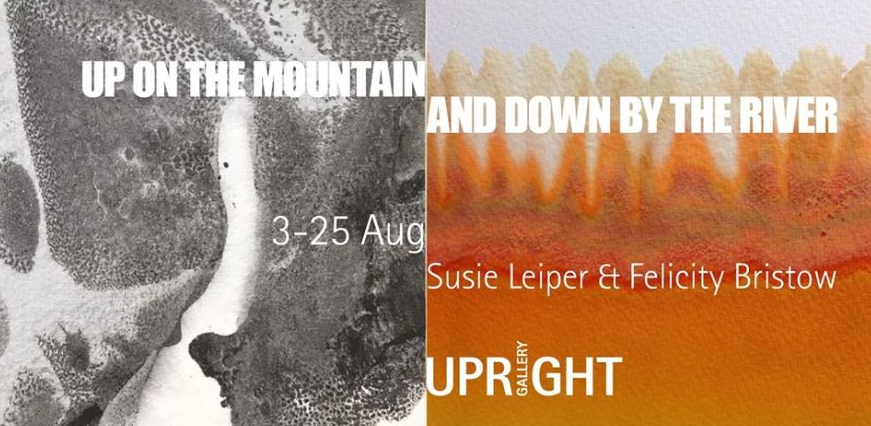 'Up on the Mountain & Down by the River' | Felicity Bristow & Susie Leiper